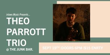 Theo Parrott Trio @ The Junk Bar