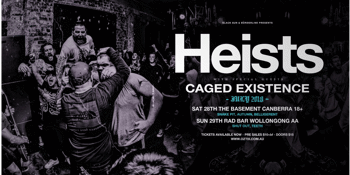 Heists + Caged Existence