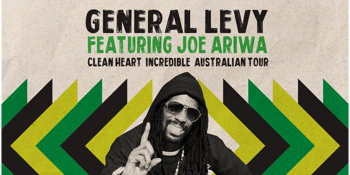 General Levy Feat. Joe Ariwa   Clean Heart Incredible Australian Tour