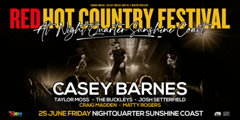 Red Hot Country Festival with Casey Barnes, Taylor Moss & The Buckleys