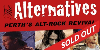 SOLD OUT! - THE ALTERNATIVES - THE BEST OF 90S GRUNGE | DUNCRAIG