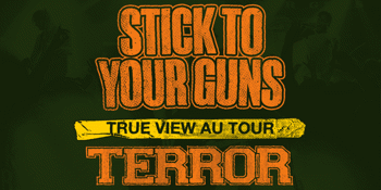 Stick To Your Guns (USA) 'True View' Aus Tour