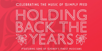 Holding Back the Years – The Simply Red Tribute - Matinee Show