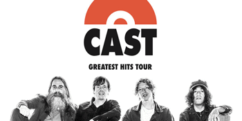 CAST - Greatest Hits Tour