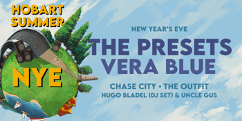 Hobart Summer NYE with The Presets and Vera Blue