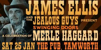 James Ellis and the Jealous Guys present Swinging Doors - A Celebration of Merle Haggard