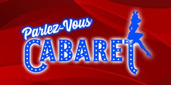 Parlez-Vous Cabaret?