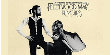 Rumours: A Tribute to Fleetwood Mac - EARLY SHOW