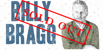Billy Bragg **SOLD OUT**
