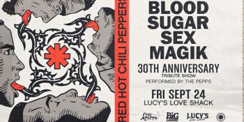 BLOOD SUGAR SEX MAGIK 30th Anniversary Tribute