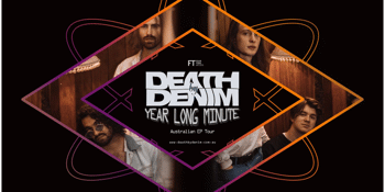 "Death By Denim ""Year Long Minute"" Tour - Perth"