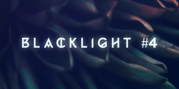 BLACKLIGHT #4