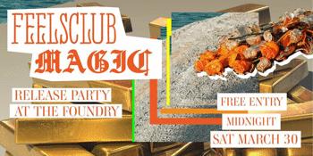 FeelsClub 'Magic' Single Release Party