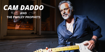 CANCELLED - Cam Daddo & The Paisley Prophets
