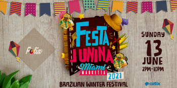 FESTA JUNINA 2021 - Brazilian Winter Fest