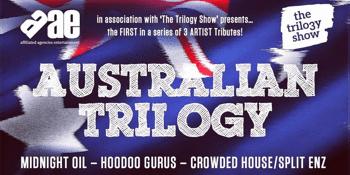 Australian Trilogy – Tribute to Midnight Oil / Crowded House / Hoodoo Gurus – LATE SHOW