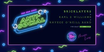 ANTI-SOCIAL - BRICKLAYERS, Karl S Williams, Rhyece O'Neill Band