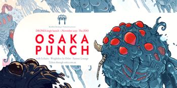 Osaka Punch - 'Drones' Single Launch
