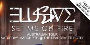 Elusive - 'Set Me On Fire' - Australian Tour