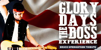 Glory Days The Boss Experience