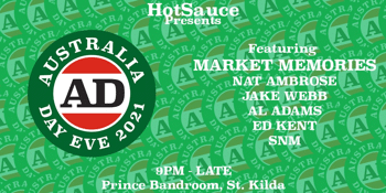 Hot Sauce presents AUSTRALIA DAY EVE feat. Market Memories