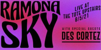 Ramona Sky w/ Des Cortez @ The Tote