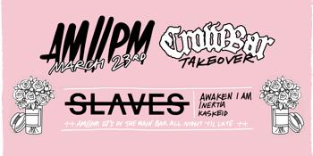 AM//PM x Crowbar Sydney: Slaves (USA)