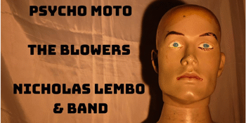 Psychomoto, The Blowers & Nicholas Lembo