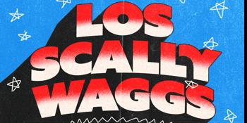 LOS SCALLYWAGGS + MILD WEST + RADIUM DOLLS