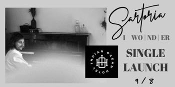 Sartoria   I Wonder   Single & Band Launch