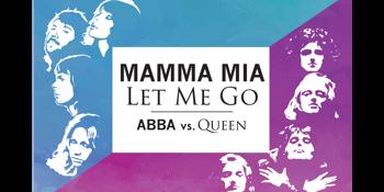 Mamma Mia Let me Go - ABBA Vs. QUEEN