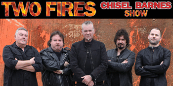 Two Fires – Chisel Barnes Show - EARLY SHOW