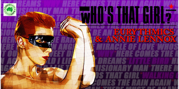 Who's That Girl? The Eurythmics & Annie Lennox Tribute Show - LATE SHOW