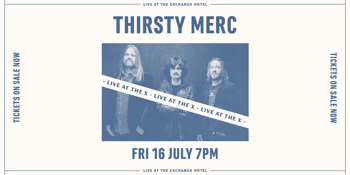 Thirsty Merc Live at the X