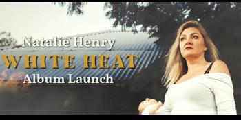 CANCELLED - Natalie Henry 'White Heat' Album Launch