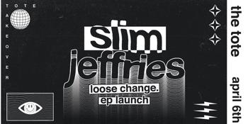 Slim Jeffries 'Loose Change' EP Launch