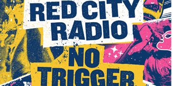 Red City Radio & No Trigger