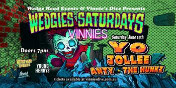 Wedgies Saturdays w/ YO, Jollee, ANTY & The Hunkz