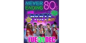 Never Ending 80's NYE Party like it's 1989!