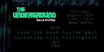 The Underground: Koko The Band, Louise Gaul, Outtatime, Izzy Hollingdale