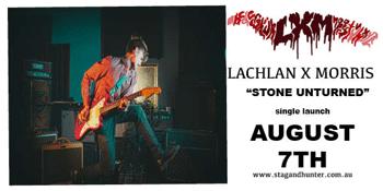 "Lachlan X Morris ""Stone Unturned"" single launch"