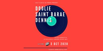 DOOLIE + Saint Barae + Dennis