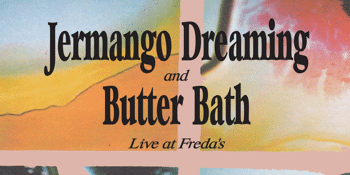 Jermango Dreaming & Butter Bath