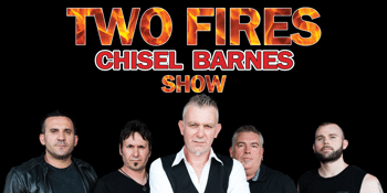 Two Fires - Chisel Barnes Tribute