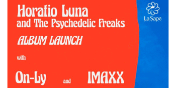 Horatio Luna and The Psychedelic Freaks 'Album Launch'
