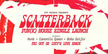 Scatterback 'Fun(k) House' Single Launch