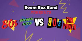 Boom Box Band presents 80s V 90s Retro Party