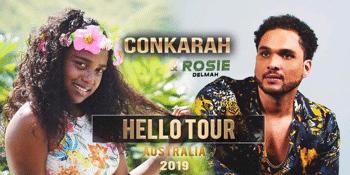 Conkarah & Rosie Delmah - 'Hello Tour'