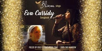 Bloom sings The Eva Cassidy Songbook