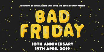 Bad Friday - 10th Anniversary